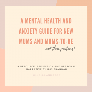 a mental health and anxiety guide for new mums and mums-to-be (and their partners!)